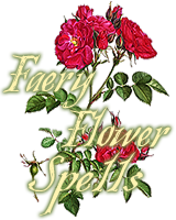 Faery Flower Spells: click the links below